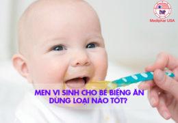 Men vi sinh cho bé biếng ăn dùng loại nào tốt?